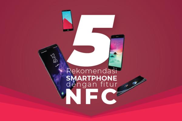 Rekomendasi Smartphone Dengan Fitur NFC